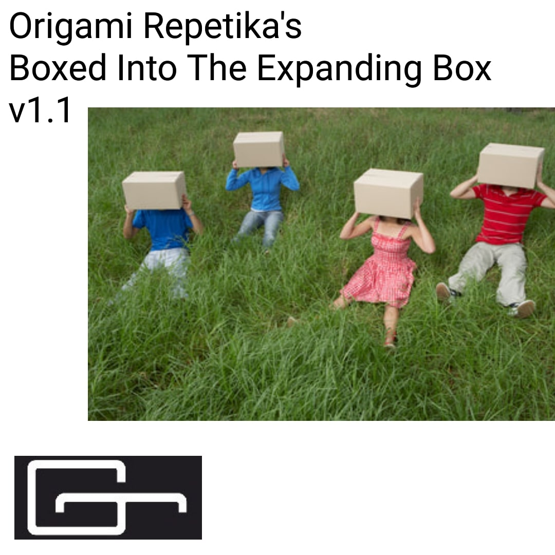 Origami Repetika – Boxed Into The Expanding Box